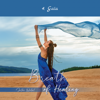 4- Gaïa - Breath of Healing - Justine Quetzal