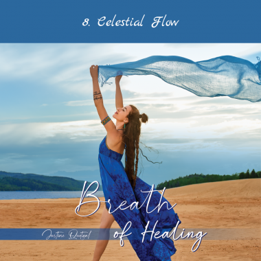 8- Celestial Flow - Breath of Healing - Justine Quetzal